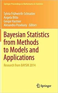 Bayesian Statistics from Methods to Models and Applications: Research from BAYSM 2014