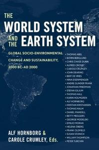 The world system and the Earth system: global socioenvironmental change and sustainability since the Neolithic