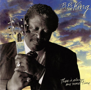 B.B. King - There Is Always One More Time (1991) [Re-Up]