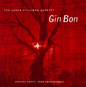 Loren Stillman - Gin Bon (2003) {Fresh Sound New Talent FSNT163CD}