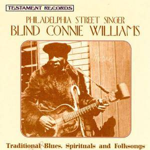 Blind Connie Williams - Philadelphia Street Singer (1974) {1995 Testament}