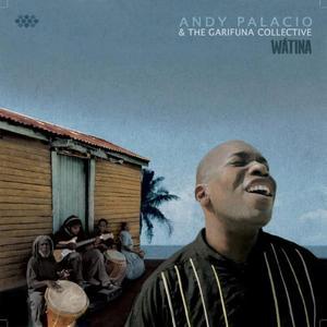 Andy Palacio & The Garifuna Collective - Watina (2007) {Cumbancha}