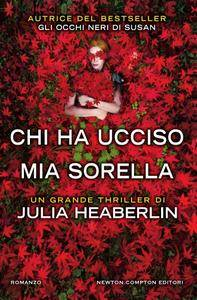 Julia Heaberlin - Chi ha ucciso mia sorella