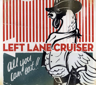 Left Lane Cruiser - All Can You Eat!! (2009) [Re-Up]