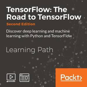 TensorFlow: The Road to TensorFlow Second Edition