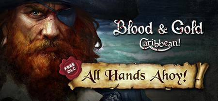 Blood & Gold: Caribbean - All Hands Ahoy! (2016)