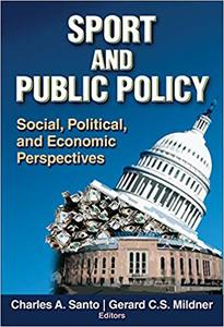 Sport and Public Policy: Social, Political, and Economic Perspectives (Repost)