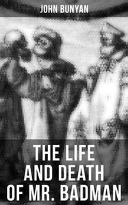 «The Life and Death of Mr. Badman» by John Bunyan