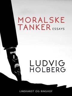 «Moralske tanker» by Ludvig Holberg