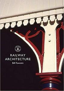 Railway Architecture (Shire Library)