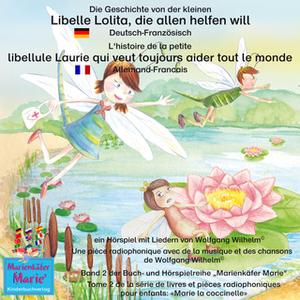 «Die Geschichte von der kleinen Libelle Lolita, die allen helfen will - Zweisprachiges Hörspiel (Deutsch-Französisch)» b