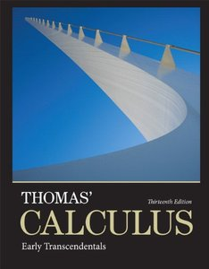 Thomas' Calculus: Early Transcendentals, 13th Edition