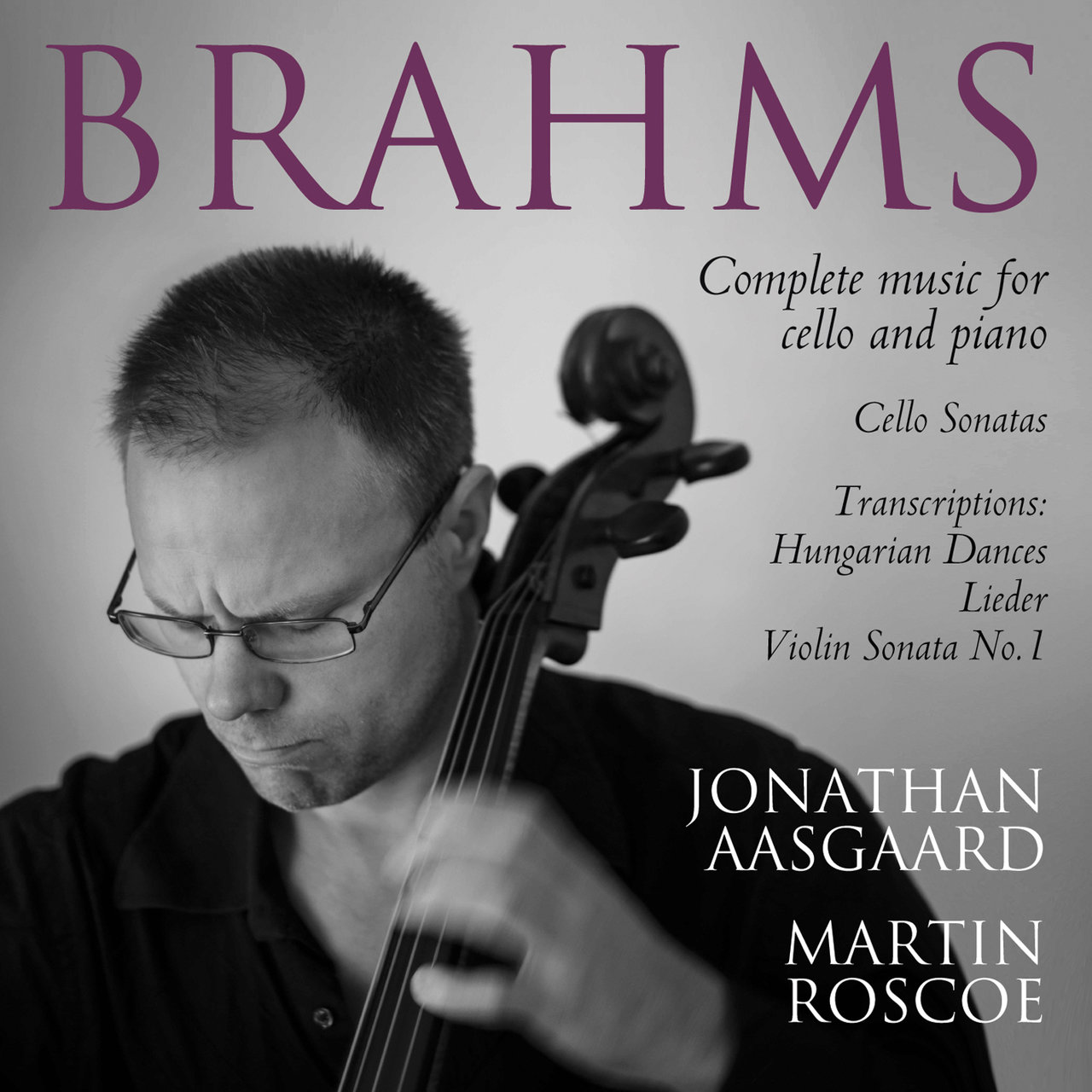 Jonathan Aasgaard, Martin Roscoe - Brahms: Complete Music for Cello and Piano (2014)