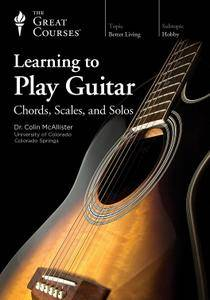 TTC Video - Learning to Play Guitar: Chords, Scales, and Solos [Reduced]