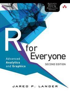 R for Everyone : Advanced Analytics and Graphics, Second Edition