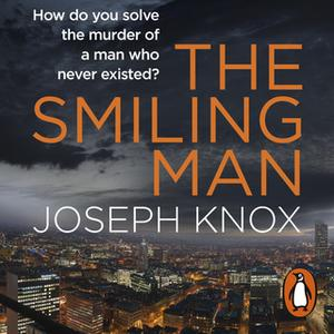 «The Smiling Man» by Joseph Knox