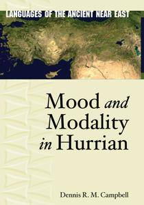 "Dennis R.M. Campbell, ""Mood and Modality in Hurrian"""