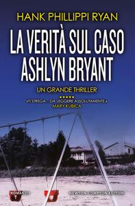 Hank Phillippi Ryan - La verità sul caso Ashlyn Bryant