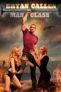 Bryan Callen: Man Class (2012)