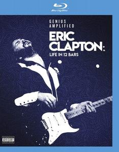 Eric Clapton: Life In 12 Bars (2017) [Blu-ray, 1080p]