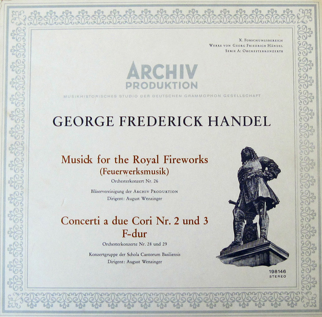 G.F. Handel – Musick for The Royal Fireworks: August Wenzinger, Schola Cantorum (1962) 24-bit/96kHz Vinyl Rip