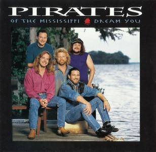 Pirates Of The Mississippi - Dream You (1993)