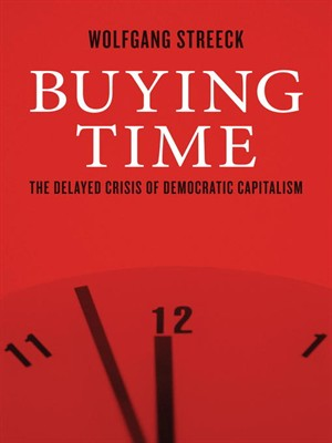 Buying Time: The Delayed Crisis of Democratic Capitalism (repost)