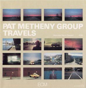 Pat Metheny Group - Travels (1983) [2CDs] {ECM 1252/53}