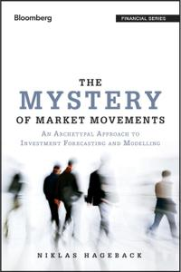 The Mystery of Market Movements: An Archetypal Approach to Investment Forecasting and Modelling (repost)