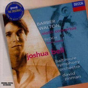 Joshua Bell – Barber, Walton: Violin Concertos, Bloch: Baal Shem (1997) (Repost)