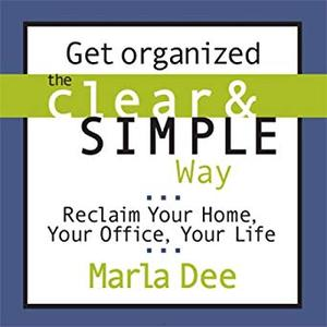 Get Organized the Clear and Simple Way [Audiobook]