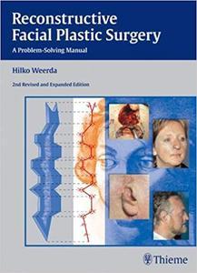 Reconstructive Facial Plastic Surgery: A Problem-Solving Manual Ed 2