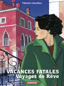 Vacances fatales Suivi de Voyages de rêve (Nouvelle édition 2019)