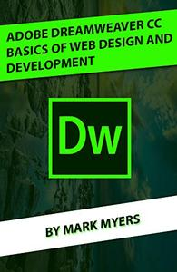 ADOBE DREAMWEAVER CC BASICS OF WEB DESIGN AND DEVELOPMENT