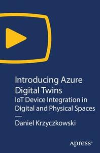 Introducing Azure Digital Twins: IoT Device Integration in Digital and Physical Spaces
