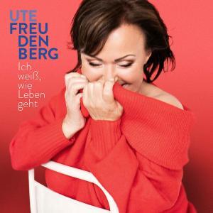 Ute Freudenberg - Ich weiß, wie Leben geht (2019)