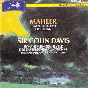 Sir Colin Davis, Bavarian Radio Symphony Orchestra - Mahler: Symphonie Nr. 1 - Der Titan (1988) {Novalis} **[RE-UP]**
