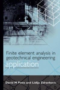 Finite Element Analysis in Geotechnical Engineering: Volume Two - Application