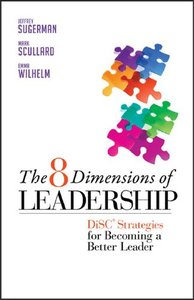 The 8 Dimensions of Leadership: DiSC Strategies for Becoming a Better Leader (Repost)