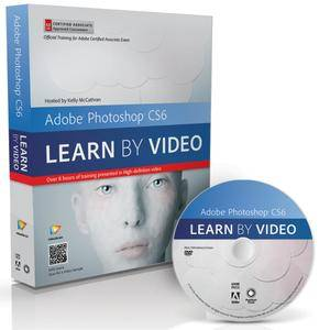 Adobe Photoshop CS6: Learn by Video - Master the Fundamentals