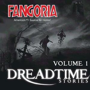 «Fangoria's Dreadtime Stories, Vol. 1» by Max Allan Collins,Steve Nubie,Dennis Etchison,Fangoria