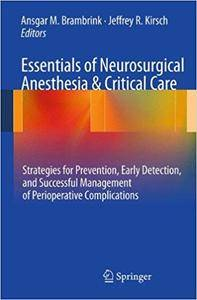 Essentials of Neurosurgical Anesthesia & Critical Care: Strategies for Prevention, Early Detection, and Successful Management o