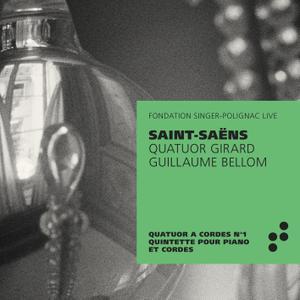 Quatuor Girard & Guillaume Bellom - Saint-Saëns Quatuor à cordes No. 1 (2019) [Official Digital Download 24/96]