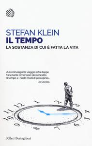 Stefan Klein - Il tempo. La sostanza di cui è fatta la vita