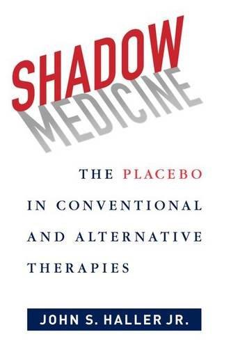 Shadow Medicine: The Placebo in Conventional and Alternative Therapies (Repost)