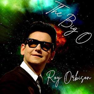 Roy Orbison - The Big O (2019)