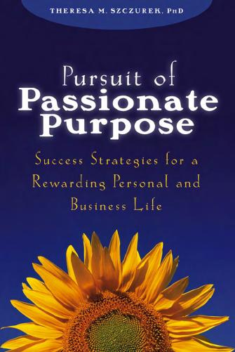 Pursuit of Passionate Purpose: Success Strategies for a Rewarding Personal and Business Life (repost)
