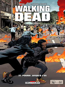 Walking Dead - Tome 31 - Pourri jusqu'à l'os (2019)