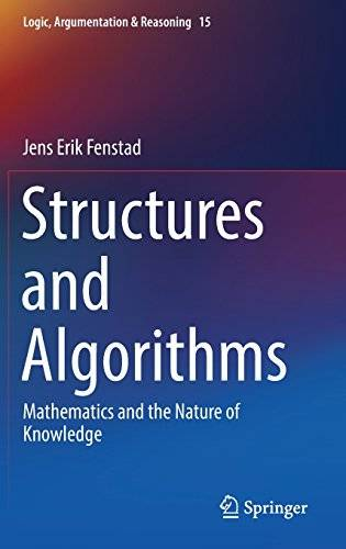 Structures and Algorithms: Mathematics and the Nature of Knowledge (Logic, Argumentation & Reasoning)