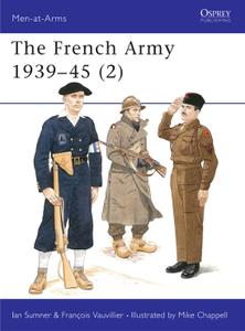 The French Army 1939–45 (2), Book 318 (Men-at-Arms)